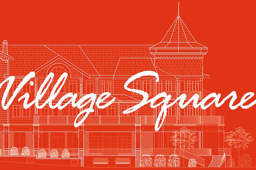 Village Square Feature